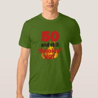 50 Years Old and Still Smokin Hot T-shirt