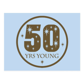 50 Years Young 50th Birthday Gift Postcard