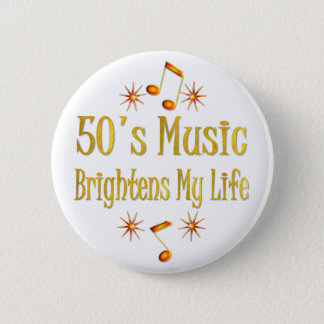 50s Music Brightens My Life 6 Cm Round Badge
