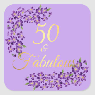 50th Birthday 50 & Fabulous Violet Flowers Square Sticker