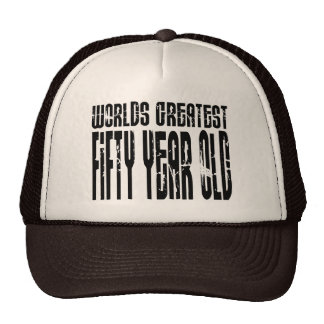 50th Birthday 50 World's Greatest Fifty Year Old Hats