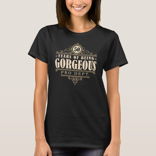 50th Birthday (50 Years Of Being Gorgeous) T-Shirt
