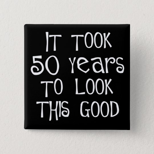 50th birthday, 50 years to look this good!