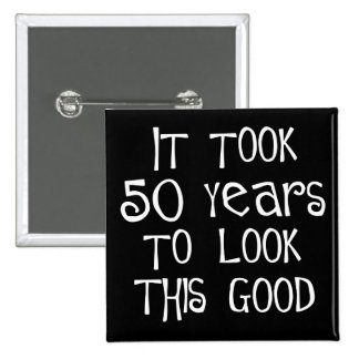 50th birthday, 50 years to look this good! 15 cm square badge