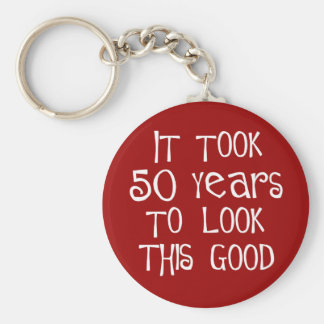 50th birthday, 50 years to look this good! basic round button key ring