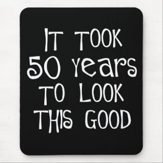50th birthday, 50 years to look this good! mouse pad