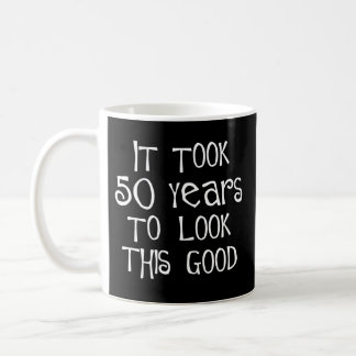50th birthday, 50 years to look this good! classic white coffee mug