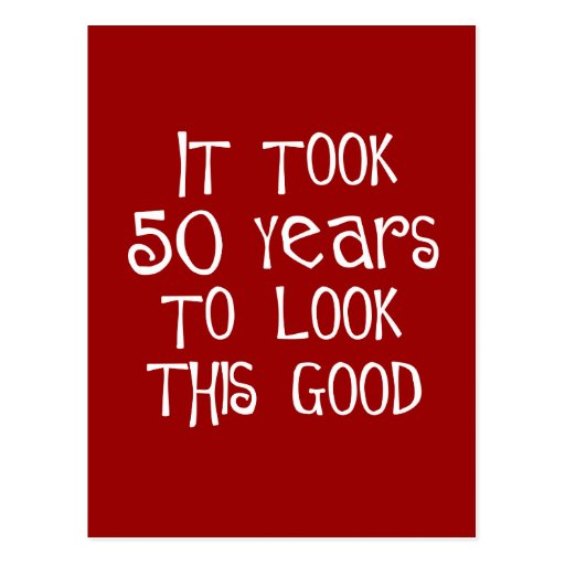 50th birthday, 50 years to look this good! post cards