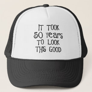 50th Birthday 50 Years To Look This Good Trucker Hat