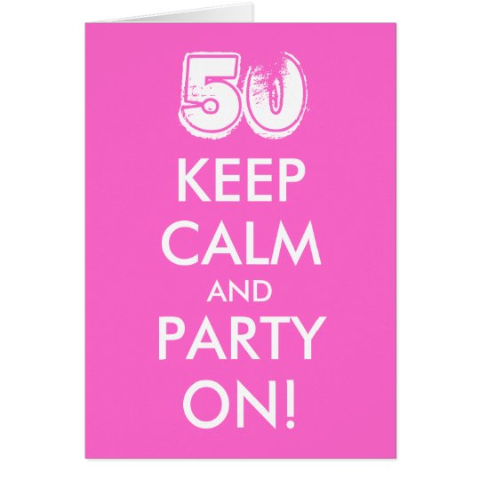 50th birthday card | Keep calm and party