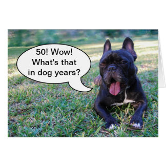 50th Birthday Dog Years French Bulldog Card
