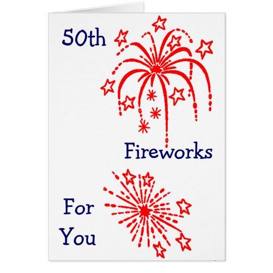 """""""50th BIRTHDAY"""" FIREWORKS Card"""