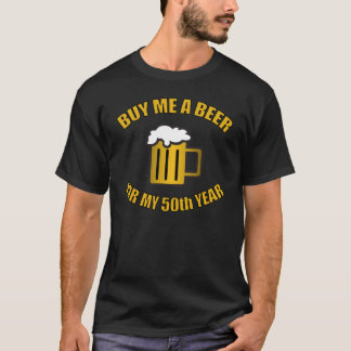 50th Birthday Funny Beer T-Shirt