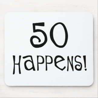 50th birthday gifts, 50 Happens! Mouse Pads