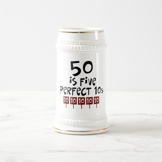 50th birthday gifts, 50 is 5 perfect 10s! beer stein