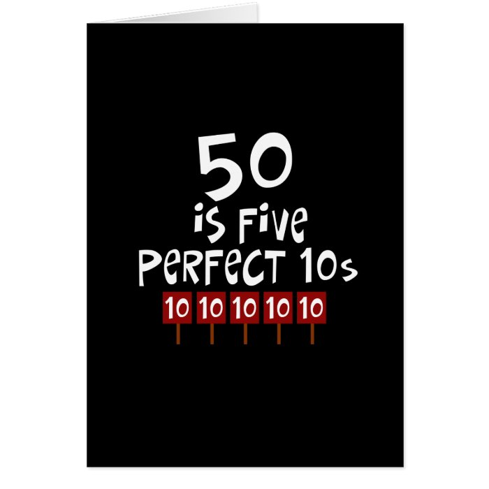 50th birthday gifts, 50 is 5 perfect 10s! greeting card