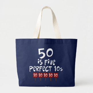 50th birthday gifts, 50 is 5 perfect 10s! large tote bag