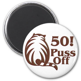 50th Birthday Gifts, 50 Puss Off! Magnet
