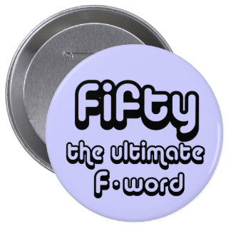 50th birthday gifts - Fifty, the ultimate F-word 10 Cm Round Badge