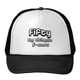 50th birthday gifts - Fifty, the ultimate F-word Trucker Hat