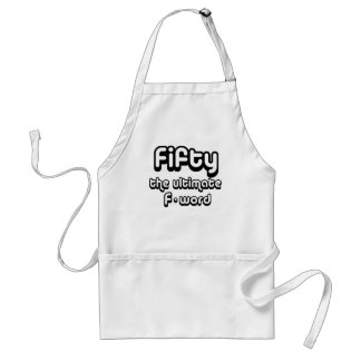 50th birthday gifts - Fifty, the ultimate F-word Standard Apron