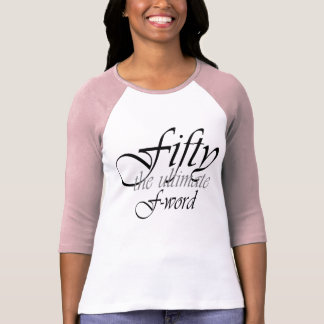 50th birthday gifts - Fifty, the ultimate F-Word! T-Shirt
