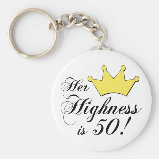 50th birthday gifts, Her highness is 50! Key Ring