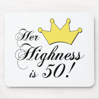 50th birthday gifts, Her highness is 50! Mouse Mat