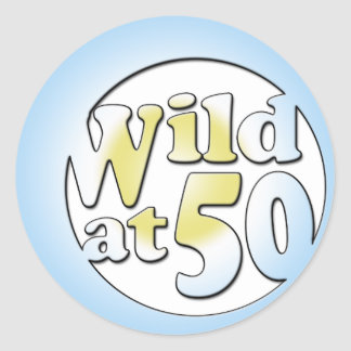 50th Birthday Gifts, Wild at 50! Round Sticker