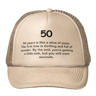 50th Birthday Humor - 50 is Like a Slice of Pizza Cap
