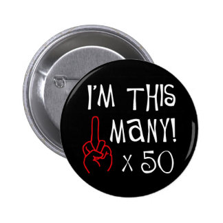 50th birthday Middle Finger Salute Pinback Button