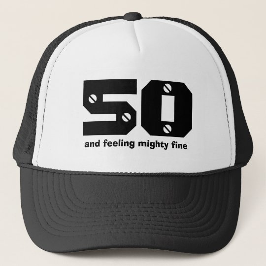 50th Birthday or ANY Year Feeling Fine Trucker