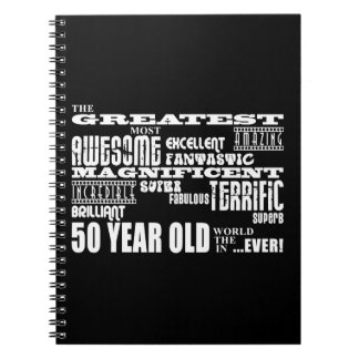50th Birthday Party Greatest Fifty Year Old Notebooks
