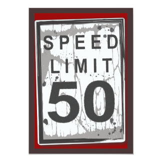 50th Birthday Party Grungy Speed Limit Sign 13 Cm X 18 Cm Invitation Card