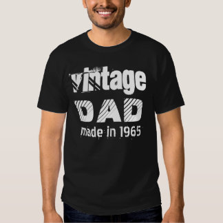 50th Birthday Vintage DAD 1965 or ANY YEAR Tees