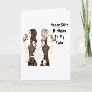 50th BIRTHDAY WISHES TO MY TWIN SISTER Card