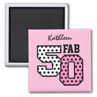 50th Fab Birthday Pink Polka Dots Z01 Square Magnet