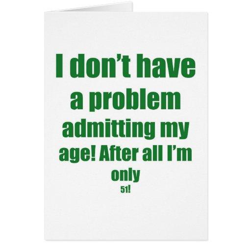 51 Admit my age Card