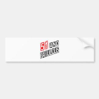 51 And Fabulous Bumper Sticker