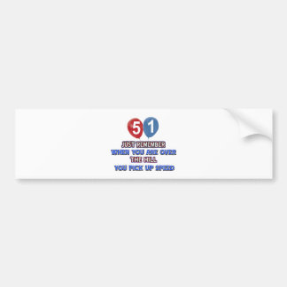 51 and over the hill birthday designs car bumper sticker