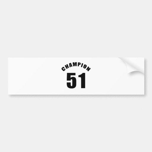 51 champion designs bumper stickers
