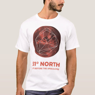 51 Degrees North shirt - Life before the Apocalype