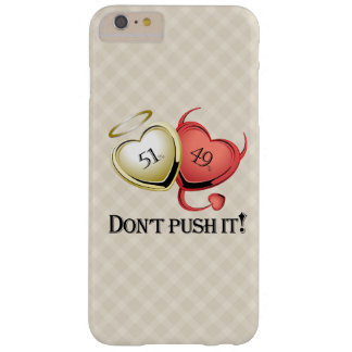 51% Good 49 % Bad Dont Pust It! Barely There iPhone 6 Plus Case