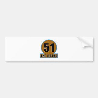 51 The Legend Birthday Designs Bumper Stickers