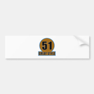 51 The Style Birthday Designs Bumper Stickers