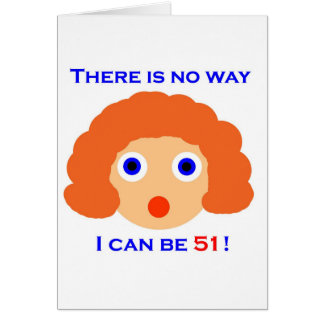 51 There is no way Greeting Card