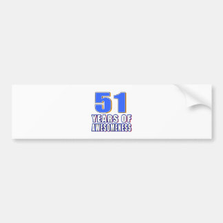 51 Years of Awesomeness Bumper Sticker