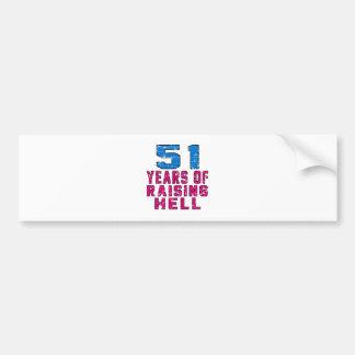 51 Years of raising hell Bumper Sticker