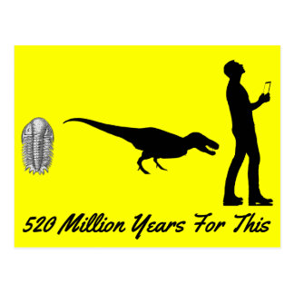 520 Million Years Of Evolution For This - Postcard