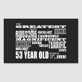 53rd Birthday Party Greatest Fifty Three Year Old Rectangular Sticker